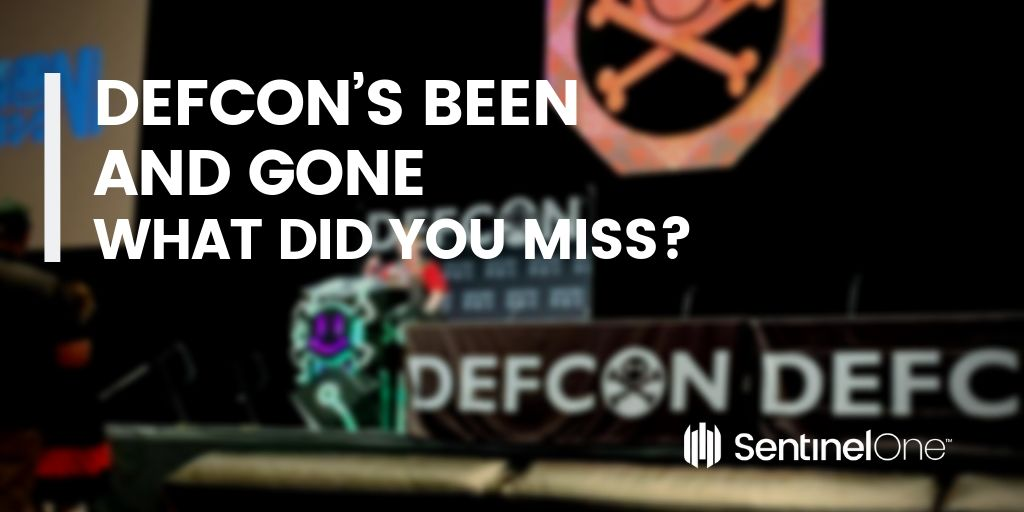 DEFCON's Been And Gone | What Did You Miss?