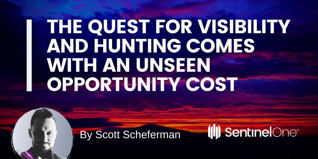 Cybersecurity Strategy: The Quest for Visibility & Hunting